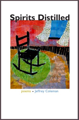 Black, yellow, and blue text stating Spirits Distilled poems by Jeffrey Coleman over a white background with the centered image of a colorful painting of a rocking chair in a room.