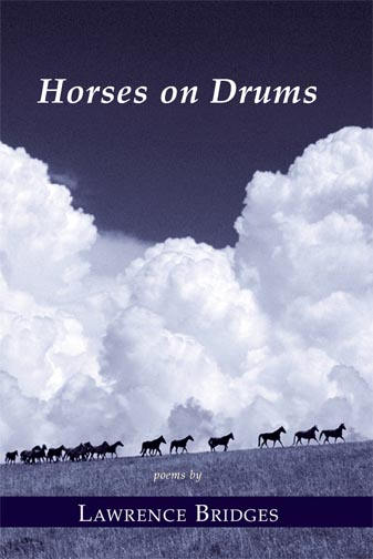 White text stating Horses on Drums poems by Lawrence Bridges over the image of horses walking up a hill with a cloudy sky in the background.