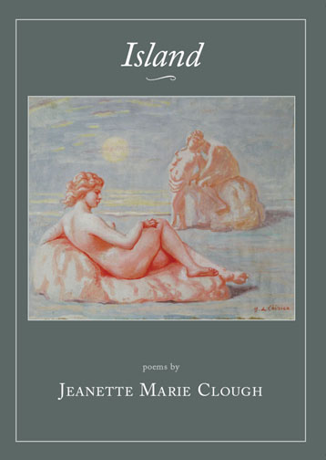 White text stating Island poems by Jeanette Marie Clough over a grey background with the centered drawing of a naked woman lying on a rock.