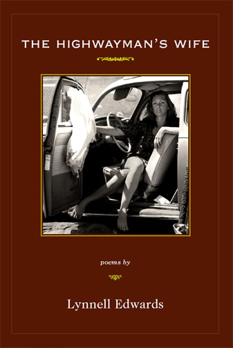 White text stating The Highwayman's Wife poems by Lynnell Edwards over a dark red background with the centered black and white image of a woman sitting in the drivers seat of a car with the door open.