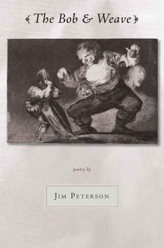 Black text stating The Bob & Weave poetry by Jim Peterson over a white background with the centered black and white drawing of a man fighting a much larger man.