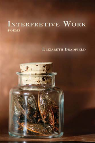White text stating Interpretive Work Poems by Elizabeth Bradfield over the image of a clear corked jar filled with bugs.