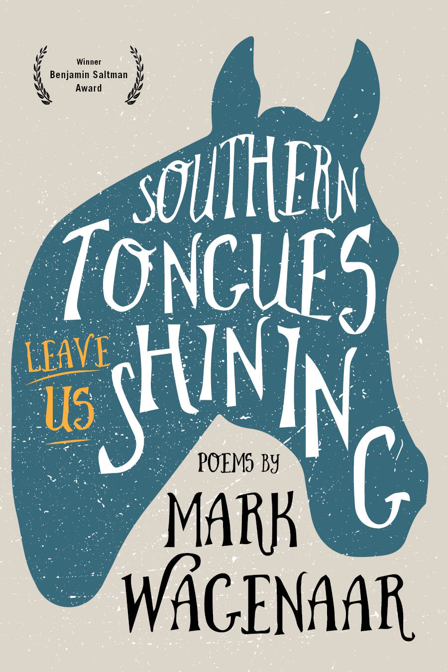 A blue outline of a horses head with script inside that reads Southern Tongues Leave Us Shining poems by Mark Wagenaar.