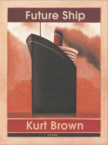 White text stating Future Ship by Kurt Brown poems over a red background with the image of a steamship.