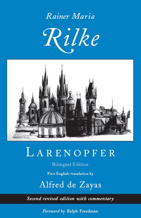 White text stating Rainer Maria Rilke, Larenopfer, Bilingual Edition First English-translation by Alfred de Zayas Second Revised edition with commentary Foreword by Ralph Freedman over a blue background with the centered image of a pencil drawing of a Prague skyline.