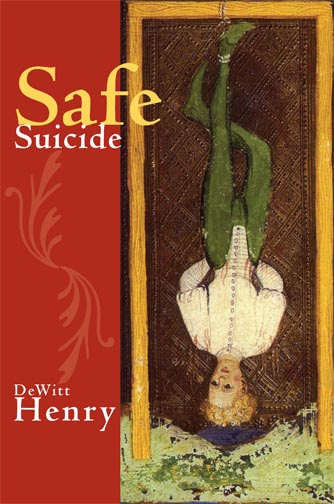 Yellow and white text stating Safe Suicide by DeWitt Henry over a red background with the painting of a man hanging upside down from a noose.