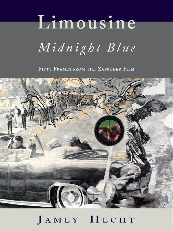 White text stating Limousine Midnight Blue Fifty Frames from the Zapruder Film over a grey background with a blue stripe and blue text stating Jamey Hecht over a light grey stripe and the centered black and white and yellow illustration of a convertible with the gun scope of President Kennedy and Jackie O on top.