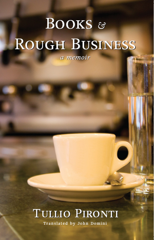White text stating Books & Rough Business by Tullio Pironti Translated by John Domini over the image of a white coffee cup on a green table in front of an expresso machine.