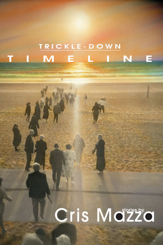 White text stating Trickle Down Timeline stories by Cris Mazza over an image of the beach at sunset with multiple people walking towards the water.