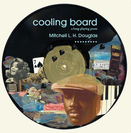 Blue text stating Cooling Board a long-playing poem by Mitchell L. H. Douglas over the image of a black CD with a colorful collage on it.