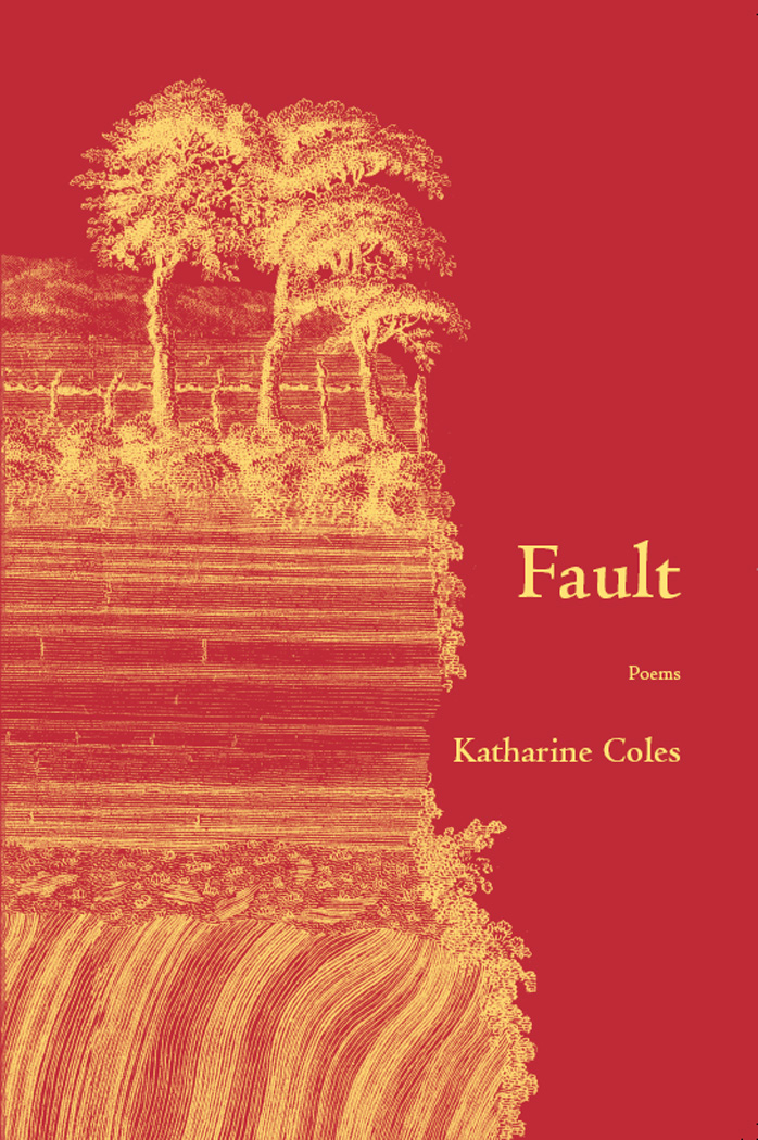 Yellow text stating Fault Poems by Katharine Coles over a red background with the yellow drawing of a cliffside.