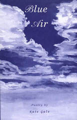"""Painting of swirled clouds over a dark blue sky with """"Blue Air, poetry by Kate Gale"""" written in cursive letters overtop."""