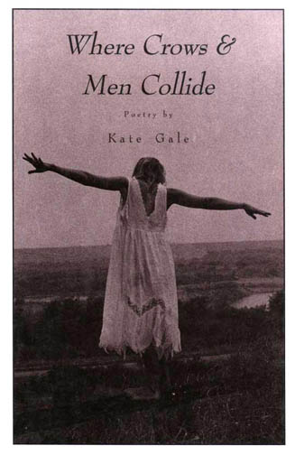 """A Woman in a dress stands with arms spread and back facing the viewer. The image has a pink tone and the title reads """"Where Crows & Men Collide, Poetry By Kate Gale.""""."""