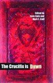 White text stating The Crucifix is Down Edited by Kate Gale and Mark E. Cull over an abstract red and purple painting.