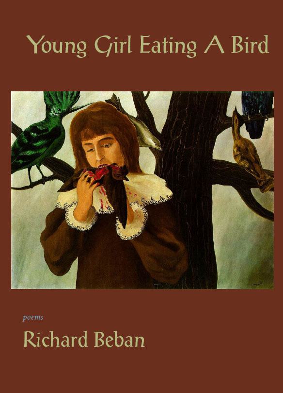 Green text stating Young Girl Eating a Bird poems by Richard Beban over a brown background with the centered painting of a girl eating a bird in front of a tree full of birds.