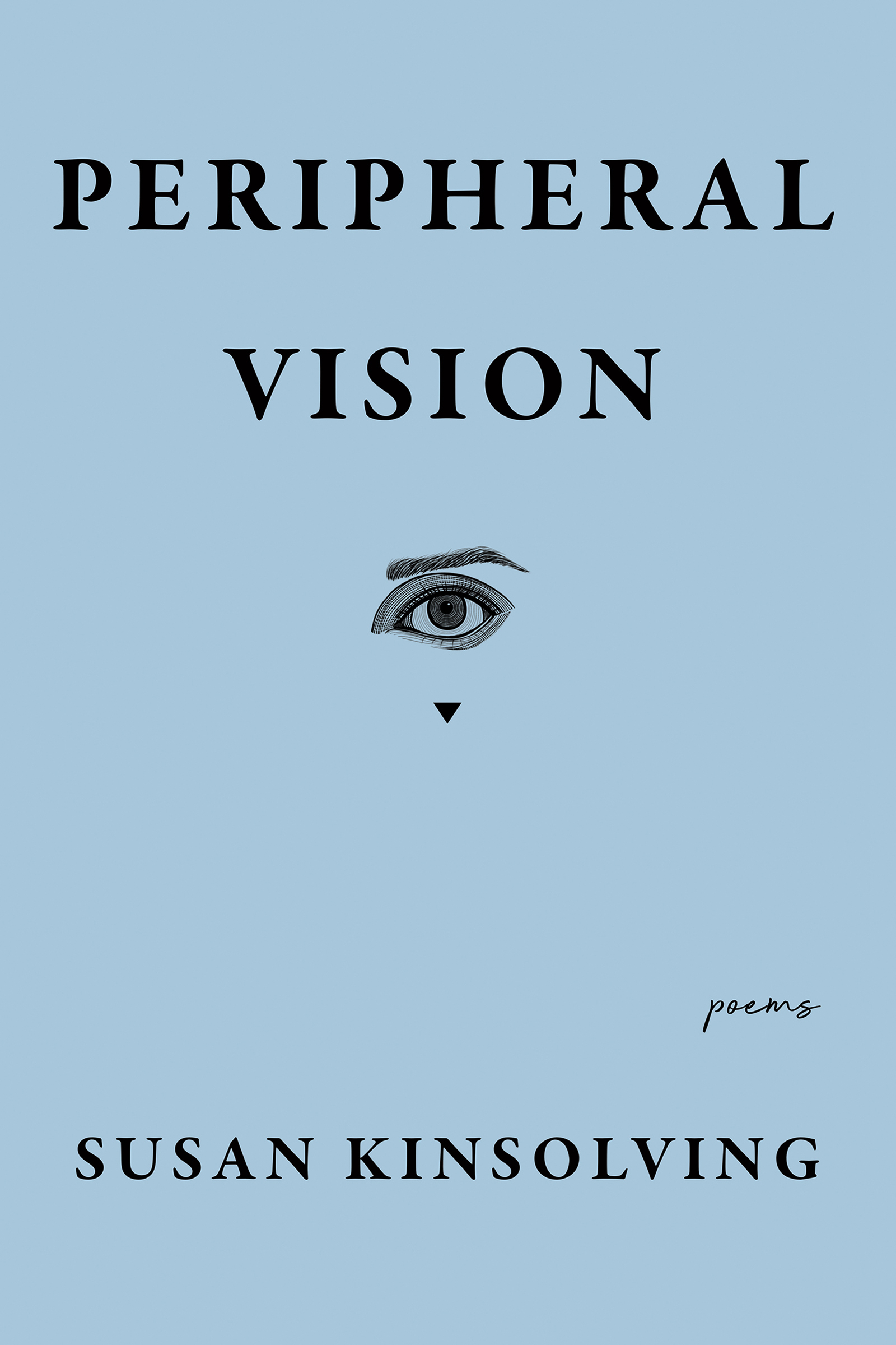 A blue background with a small drawing of an eye at the center and black script that reads Peripheral Vision poems by Susan Kinsolving.