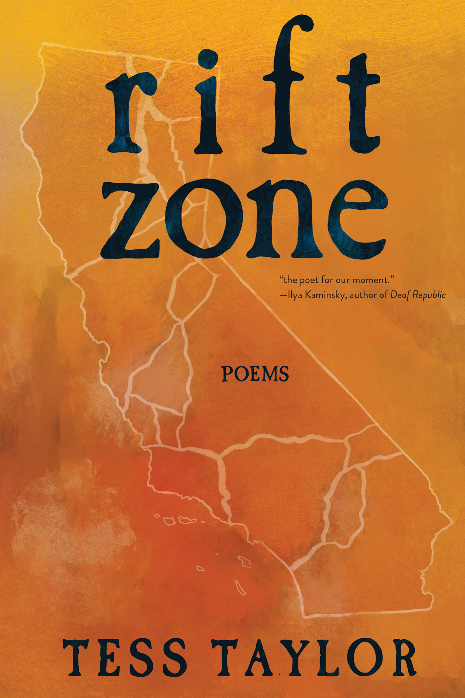 An orange background with a drawing of the state of California at the center and dark blue script that reads Rift Zone poems by Tess Taylor.