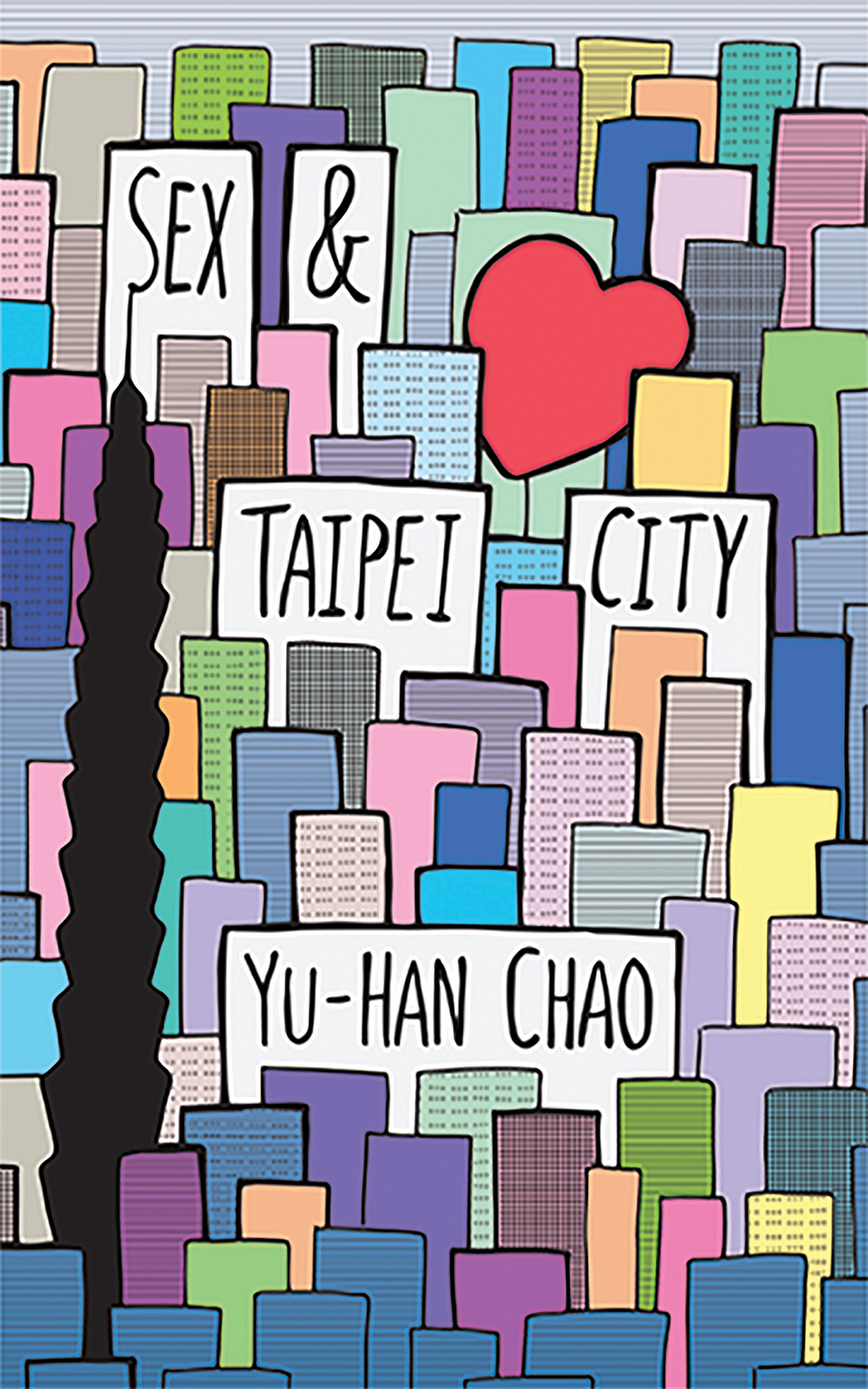 A colorful graphic design of a city landscape with skyscrapers and black script that reads Sex and Tapei City by Yu-Han Chao.