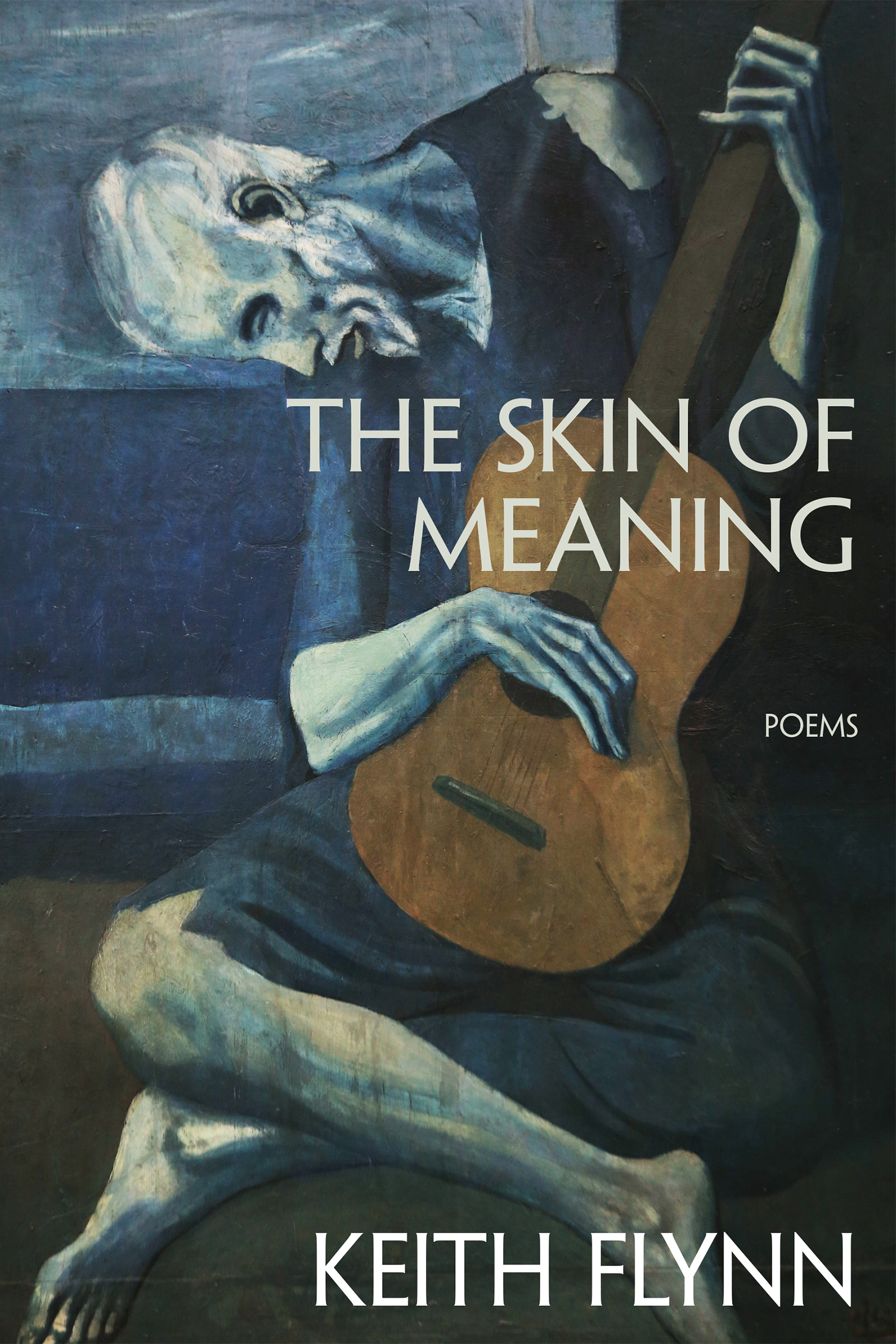 A painting of an older man playing the guitar wearing old, ripped clothing, and white script that reads The Skin of Meaning poems by Keith Flynn.