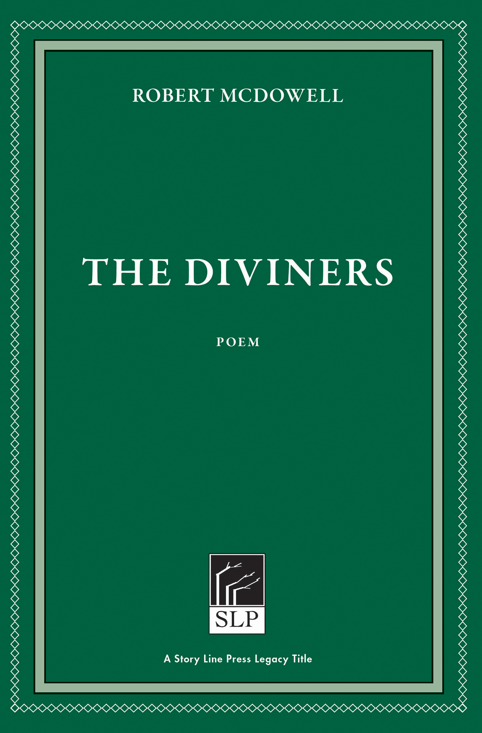 Story Line Press legacy tittle, Robert McDowell The Diviners Poem, white script text against emerald green background.