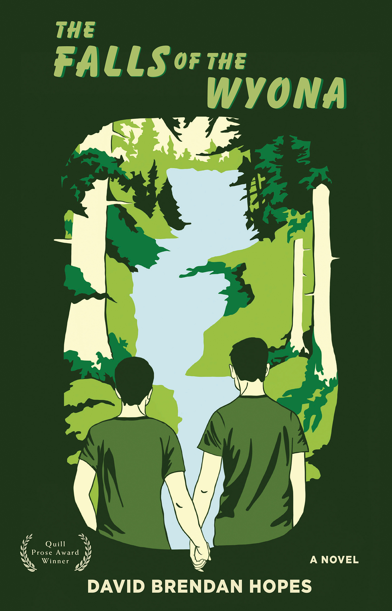 A green background with a graphic design of a lake in the middle of woods and two boys holding hands with light green scrip that reads The Falls of the Wyona a novel by David Brendan Hopes.