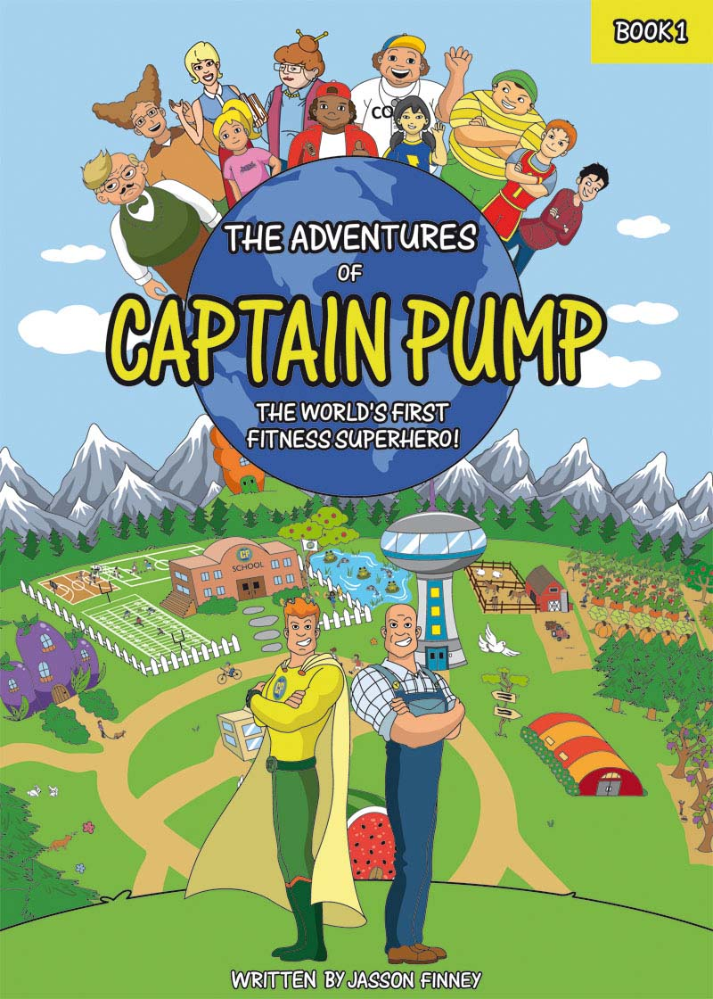 A kids cartoon of a town and two men back to back one with a super hero cape on and yellow script that reads The Adventure of Captain Pump The World's First Fitness Superhero written by Jasson Finney.