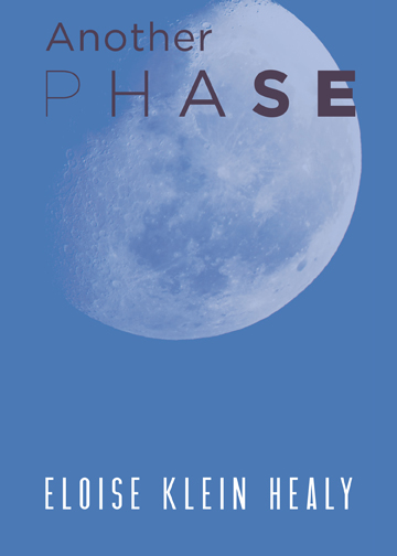 A blue background with a full moon towards the top and script that reads Another Phase by Eloise Klein Healy.