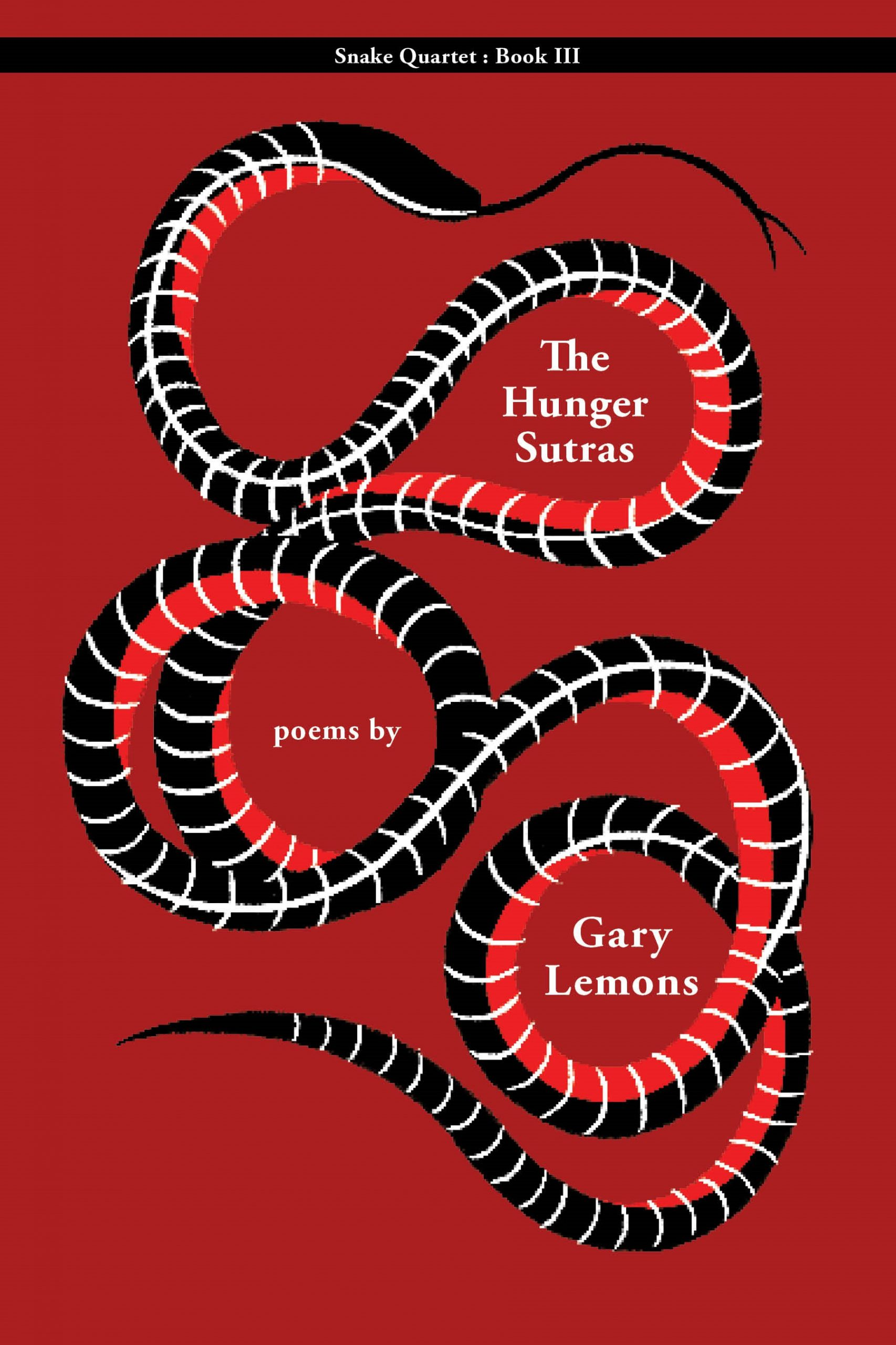 A Red background with a design of a black snake at the center and white script that reads The Hunger Sutras poems by Gary Lemons.