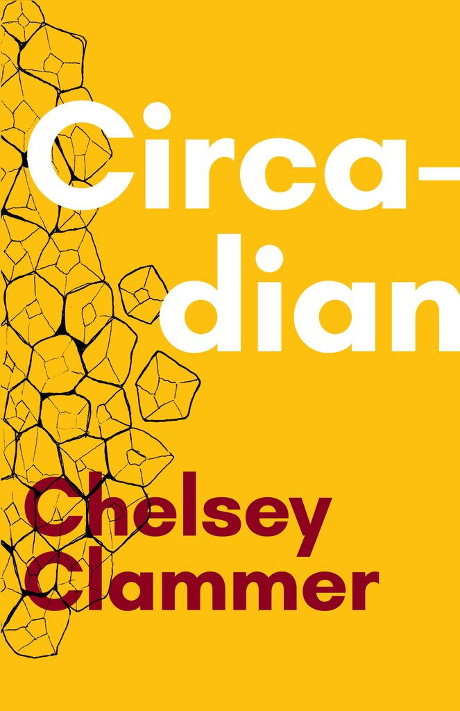 A yellow background and an abstract graphic of black hexagons and white script that reads Circadian by Chelsey Clammer.