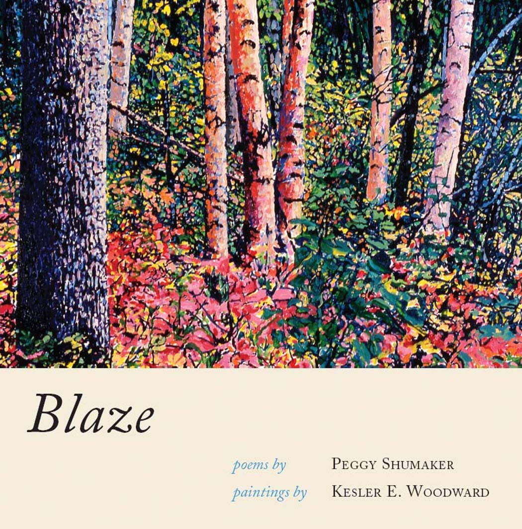 Black text stating Blaze poems by Peggy Shumaker paintings by Kesler E. Woodward over a tan background with the painting of trees and flowers.