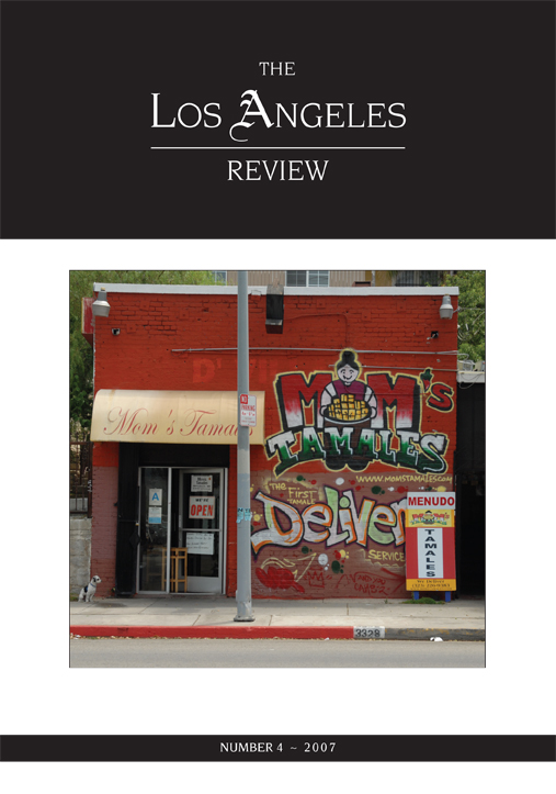 White text stating The Los Angeles Review Number 4 - 2007 over a black background with the centered image of a graffitied storefront.