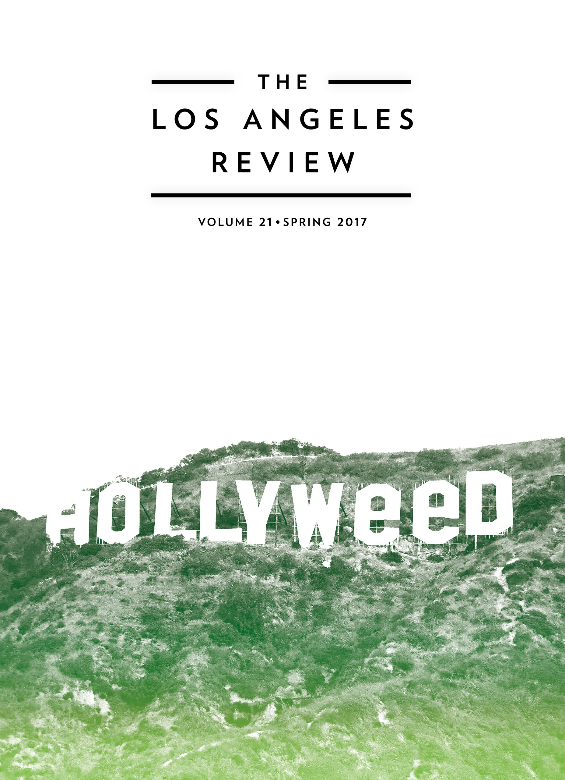 A green photograph of the Hollywood sign in Los Angeles when it was defaced and changed to read Holyweed with black script at the top that reads The Los Angeles Review volume 21 spring 2017.