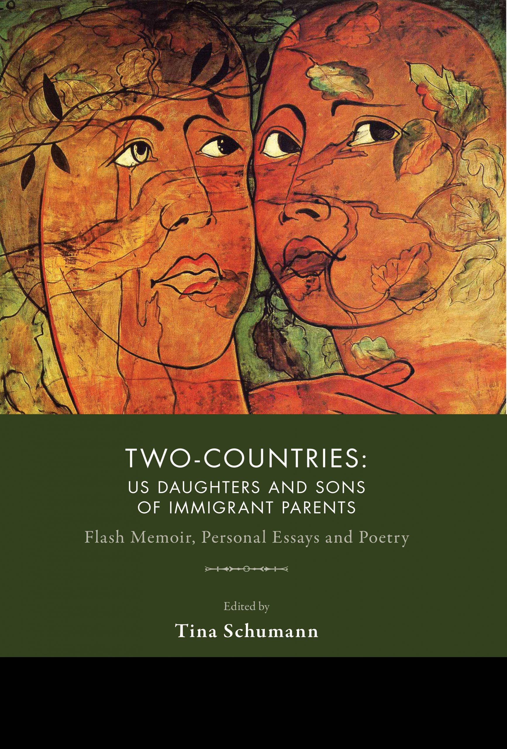 A green background with a painting of two people towards the top with branches and leaves behind their faces, and white script that reads Two Countries: US Daughters and Sons of Immigrant Parents edited by Tina Shuman.