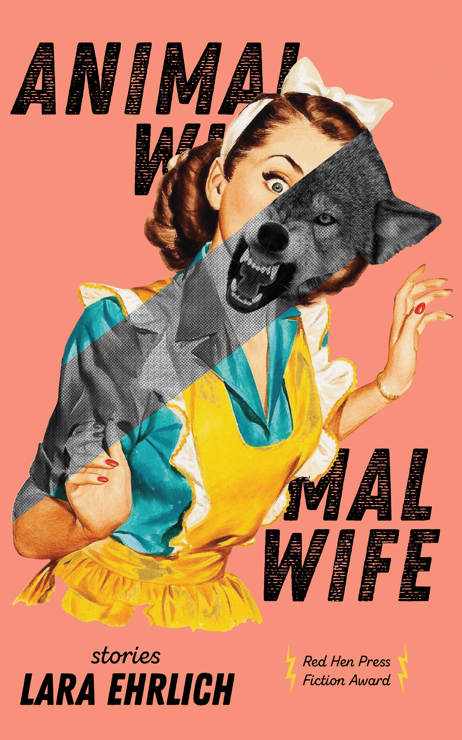 A vintage graphic of a woman in a yellow apron with a wolf merged with her and black script that reads Animal Wife stories by Lara Ehrlich.