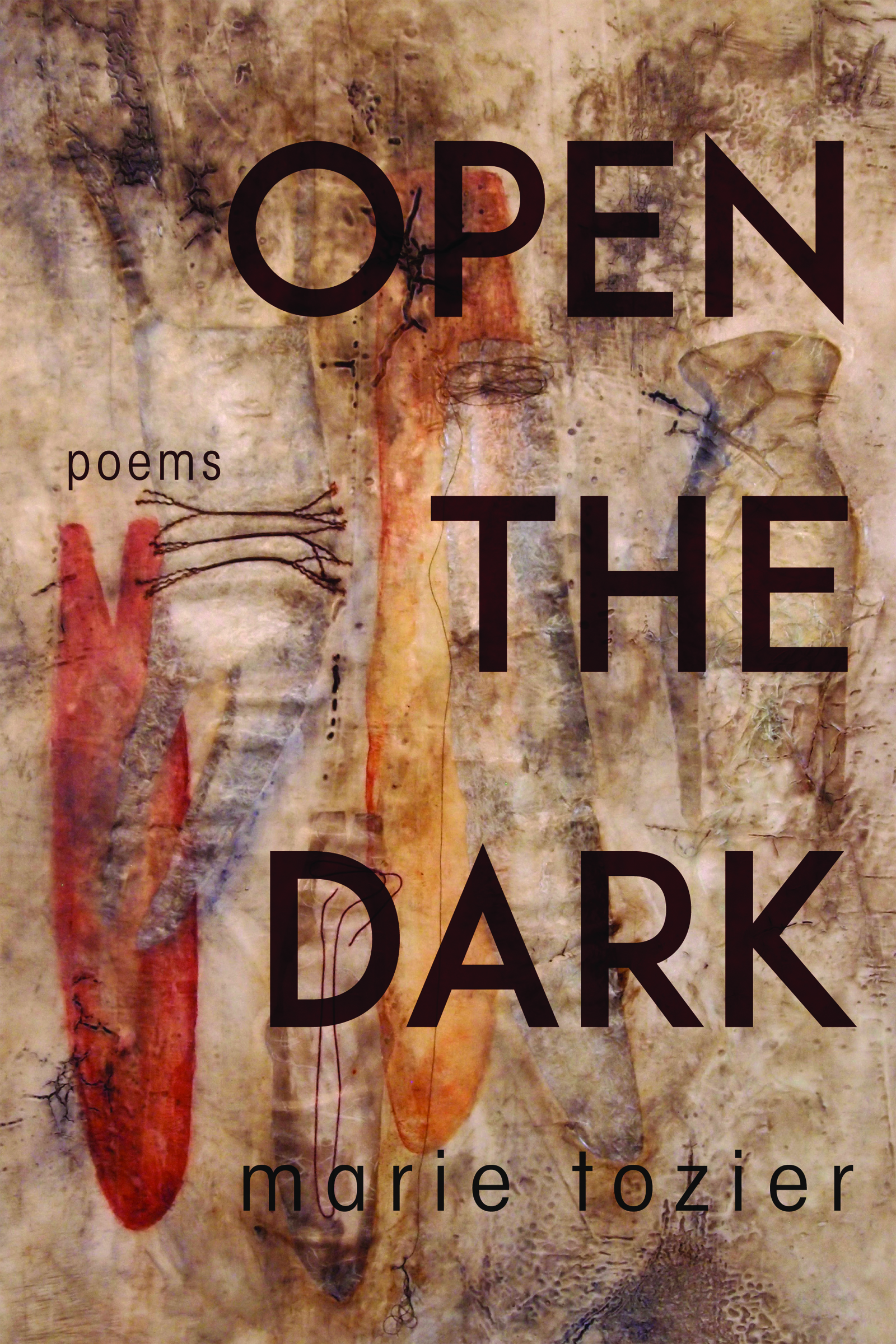A coffee and tea stained brown background with brown text on top that reads Open The Dark poems by Marie Tozier.