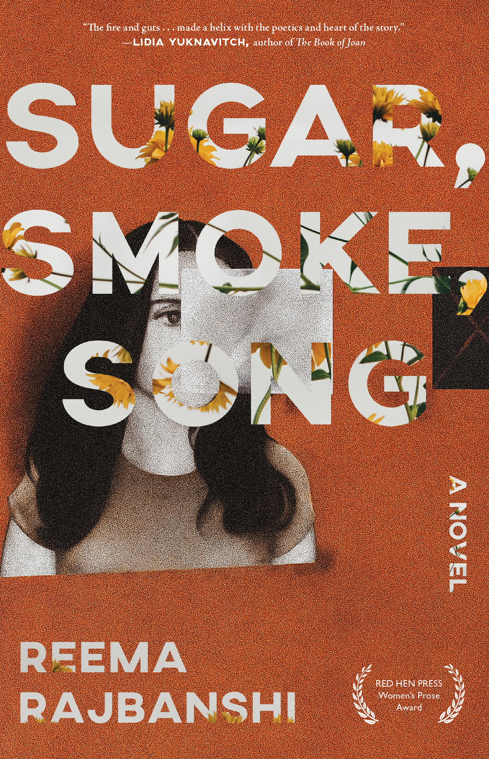 An orange background with an image of a girl with brown hair and white script that reads Sugar, Smoke, Song a novel by Reema Rajbanshi.