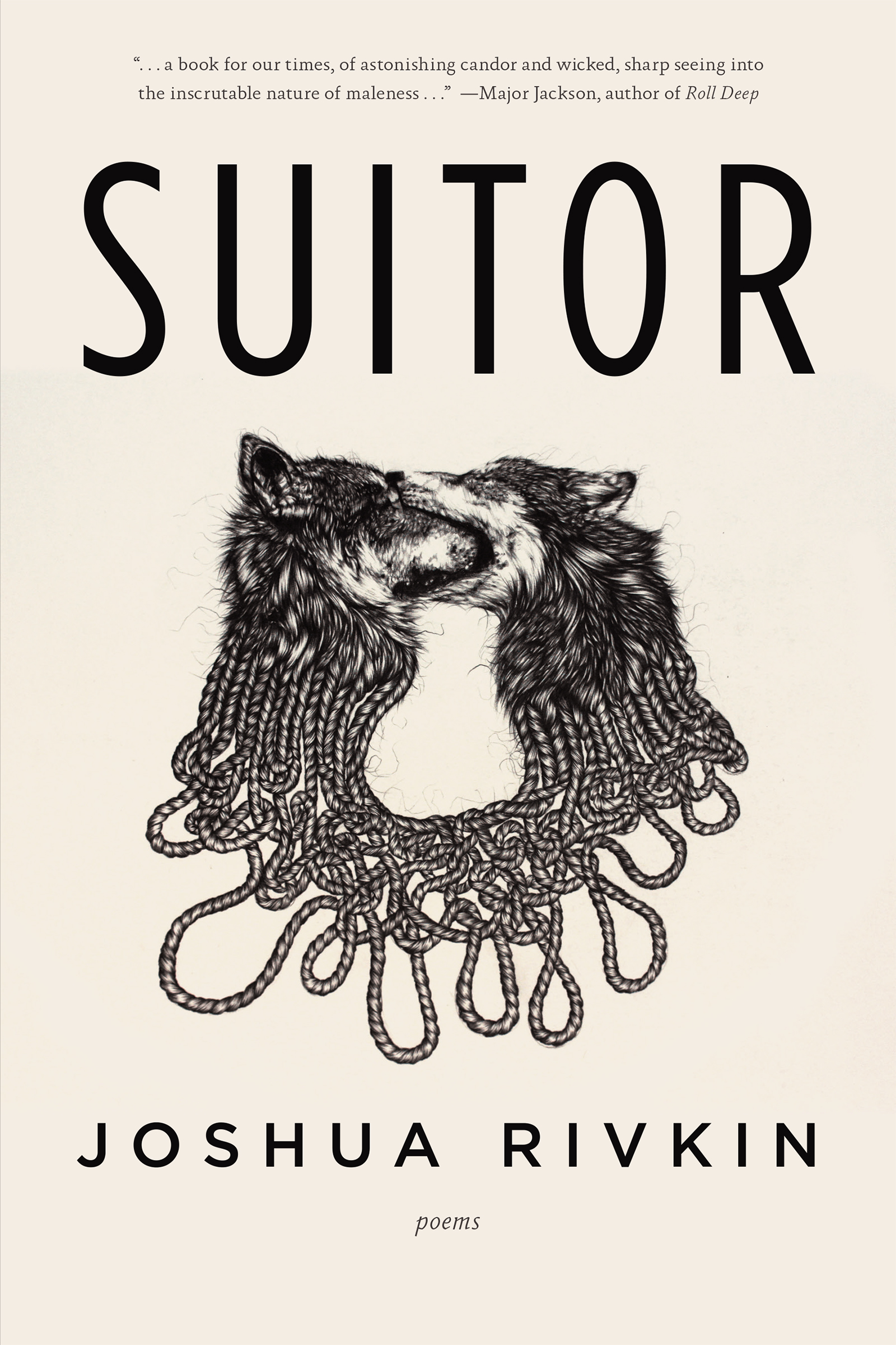 A graphic design of two wolves bighting each other whose necks turn into rope and black script that reads Suitor poems by Joshua Rivkin.