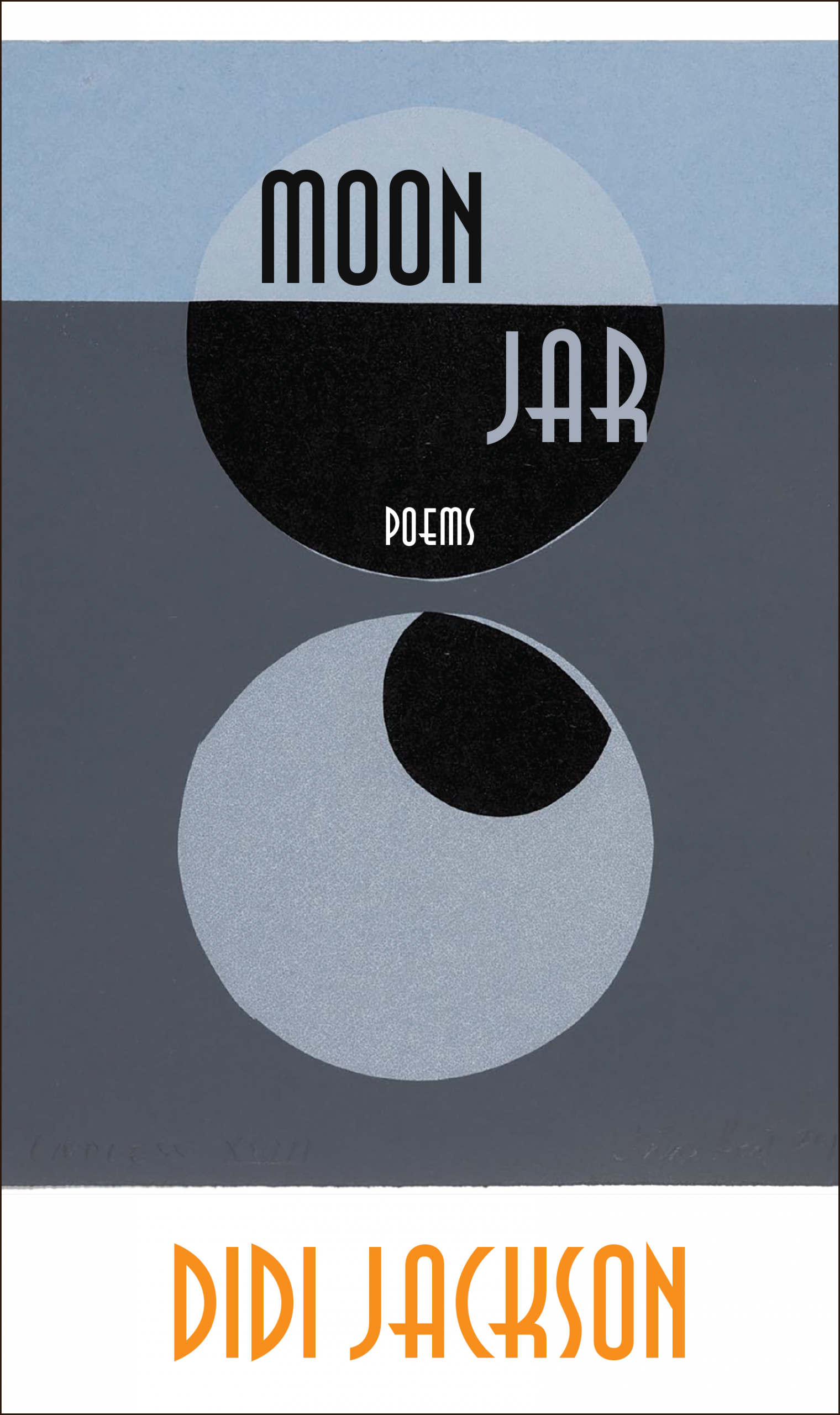 An abstract design of two circles with black script that reads Moon Jar poems by Didi Jackson.
