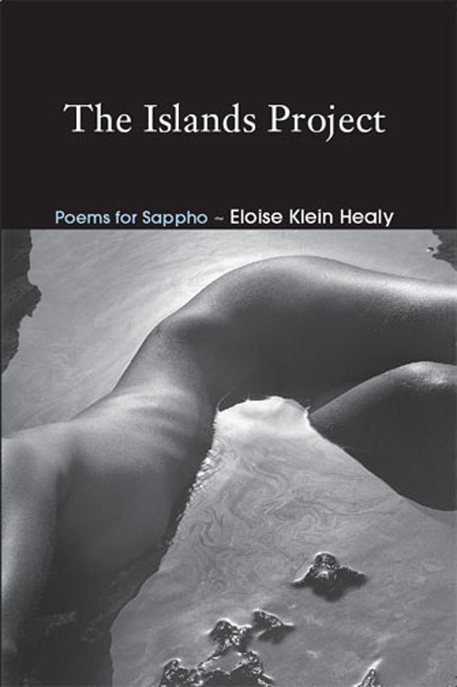 White and blue text stating The Islands Project Poems for Sappho by Eloise Klein Healy over a black background with the black and white image of a human body halfway submerged in water underneath.