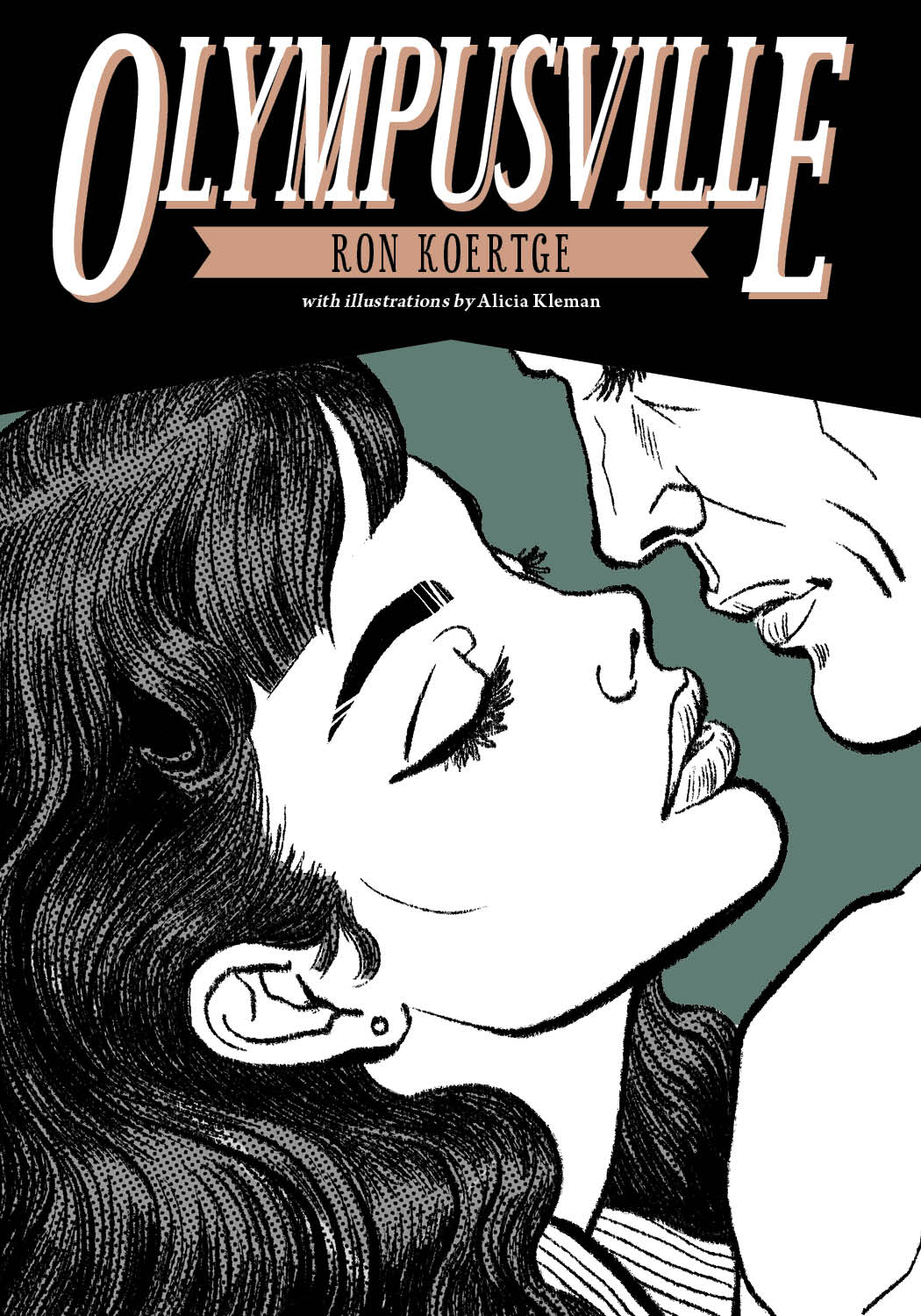A comic book drawing of a woman and a man leaning in for a kiss and script that reads Olympusville by Ron Koertge.