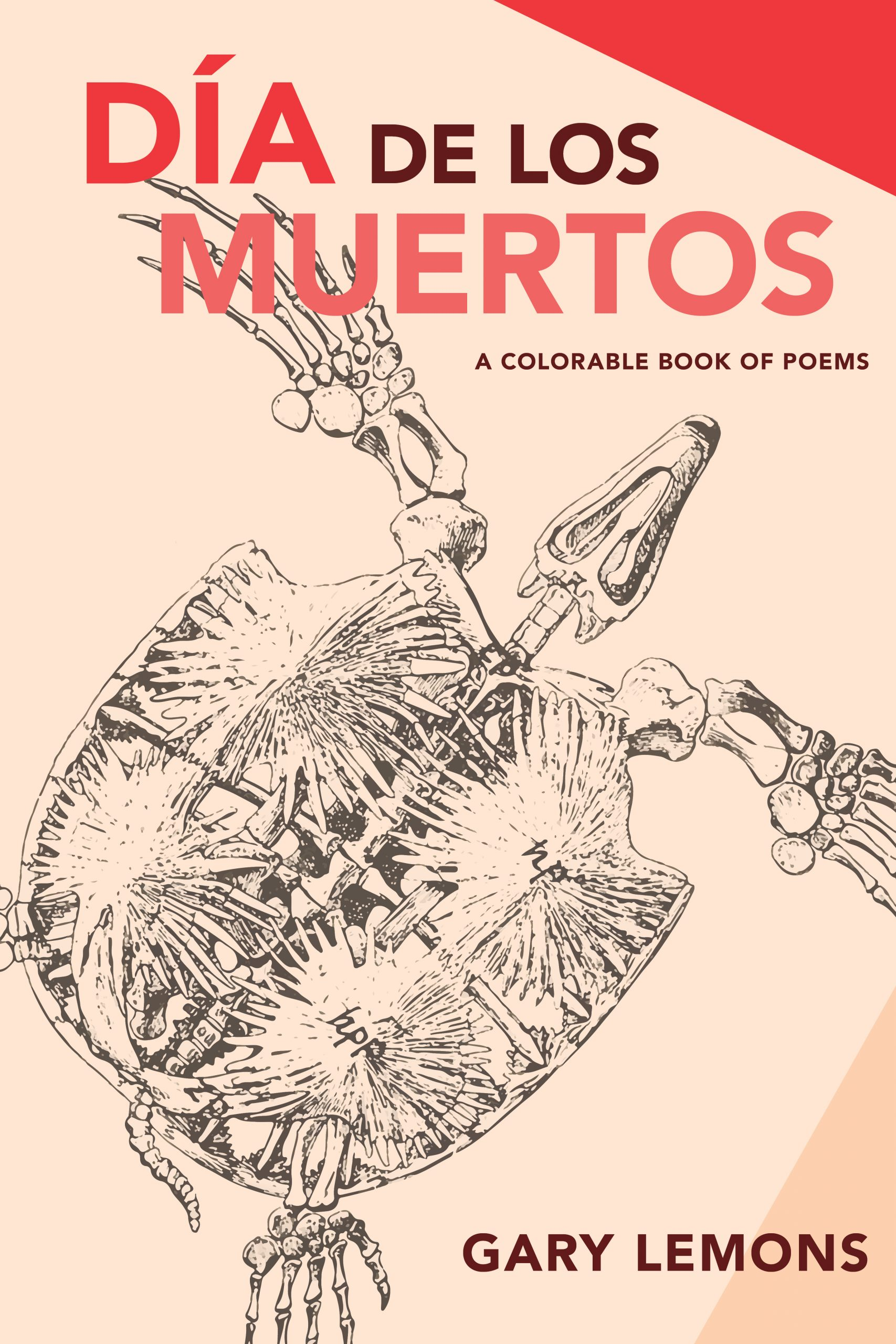 A skeleton of a turtle in the middle and script that reads Dias de los Muertos a colorable book of poems by Gary Lemons.