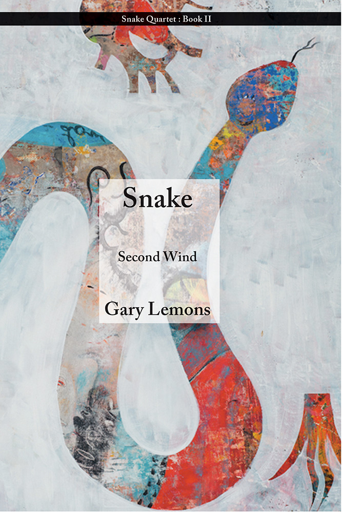 """A colorful drawing of a snake on a gray background, small black text at the top says """"Snake Quartet: Book II"""" larger black text in the middle says """"Snake Second Wind Gary Lemons"""""""