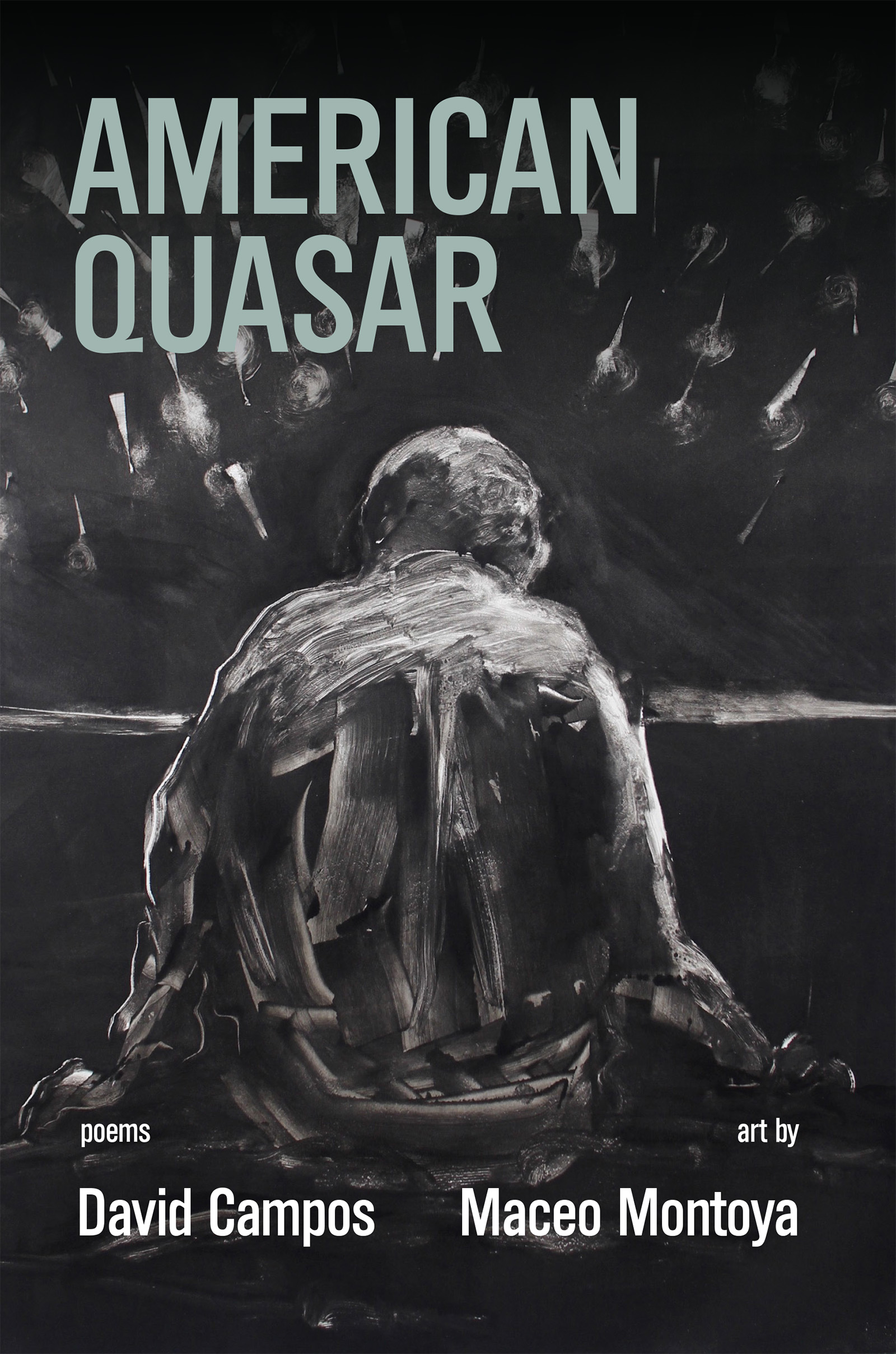 An abstract painting of a white outline of a man's back with his head facing downwards and script that reads American Quasar poems by David Campos and art by Maceo Montoya.
