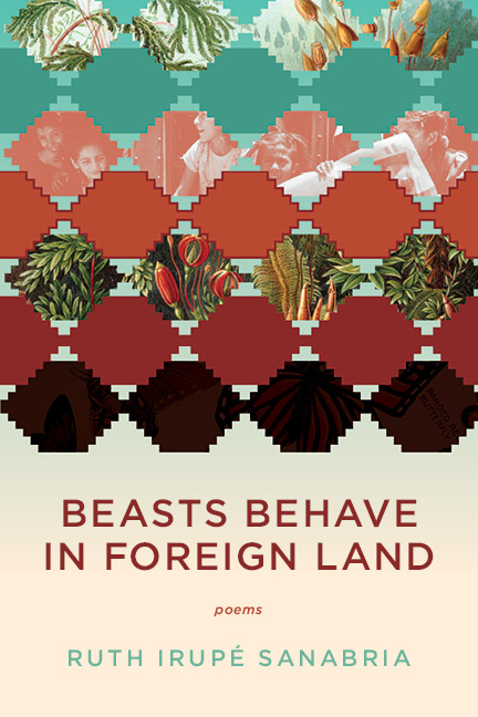 A checkered blue and red design with red script that reads Beasts Behave in Foreign Land poems by Ruth Irupe Sanabria.