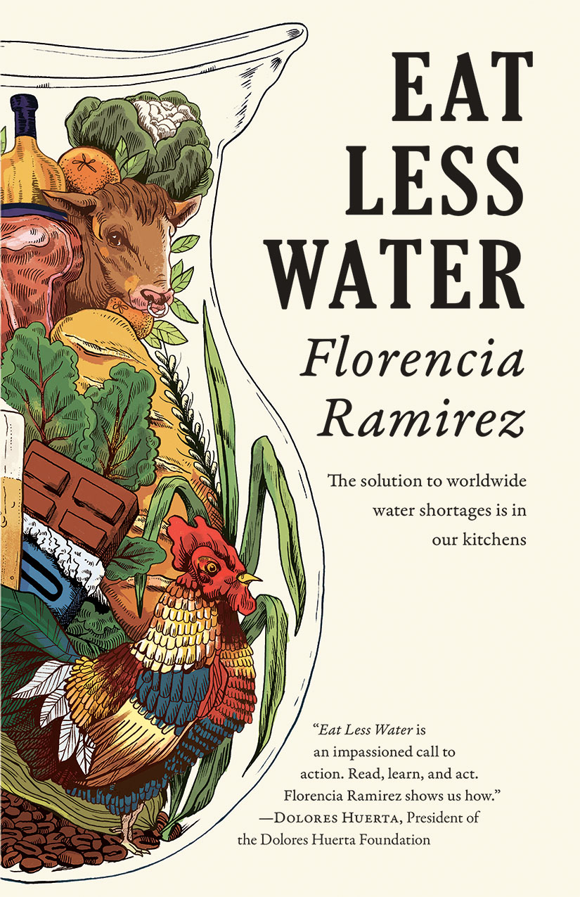 A graphic design of a clear pitcher filled with farm animals and plant based foods and black script that reads Eat Less Water by Florencia Ramirez.