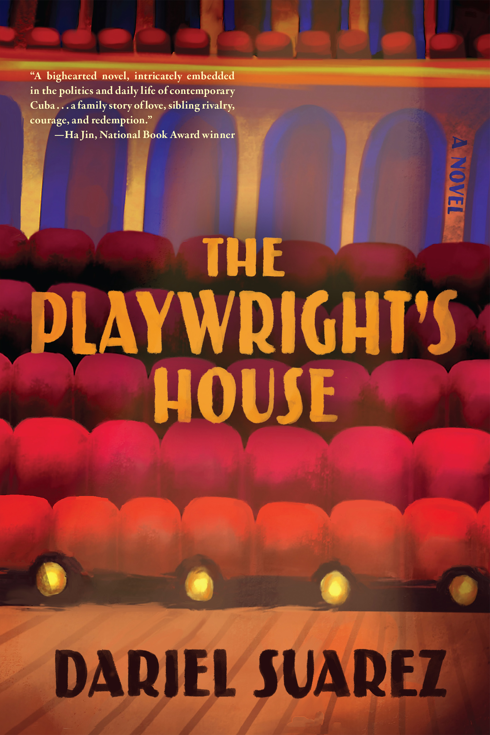A painting of a theater stage with the lights on and the crowd seats empty with yellow text in the center that reads The Playwrights House a novel by Dariel Suarez.