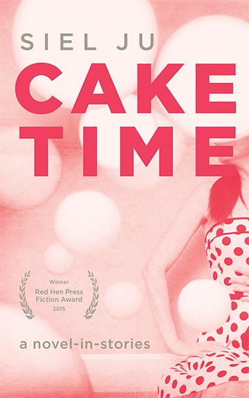 A pink background with a girl sitting down wearing a polka dot dress and pink script that reads Cake Time a novel in stories by Siel Ju.