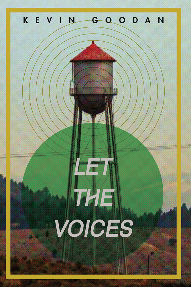 """A yellow border surrounds an image of a water tower with a red top in a field, black text says """"Kevin Goodan,"""" a green circle with text """"Let the Voices"""""""