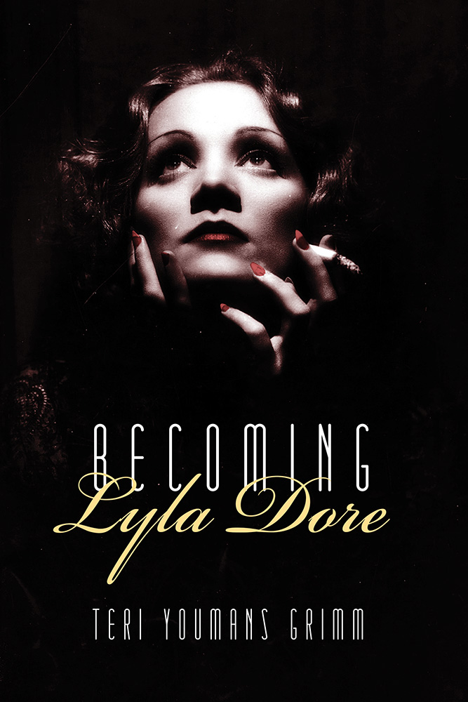 White and yellow lettering reads Becoming Lyla Dore by Teri Youmans Grimm over an image of a brightened woman's face while she smokes a cigarette and looks upward.
