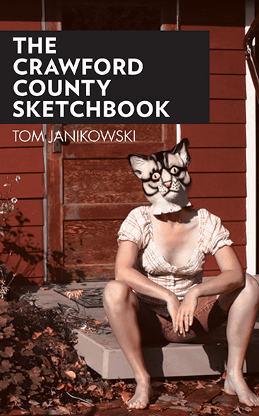 """A person wearing a white shirt and an animal mask sits down in front of a red wall, white text on a black background reads """"The Crawford County Sketchbook,"""" and white text reads """"Tom Janikowski"""""""